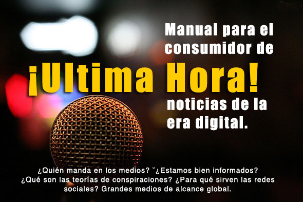 Ultima Hora, Manual para el Consumidor de Noticias de la Era Digital