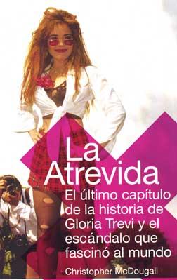 """La Atrevida"""" es un libro sobre la vida de la estelar y controversial ..."""